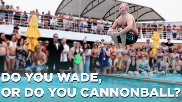 Wade or Cannonball