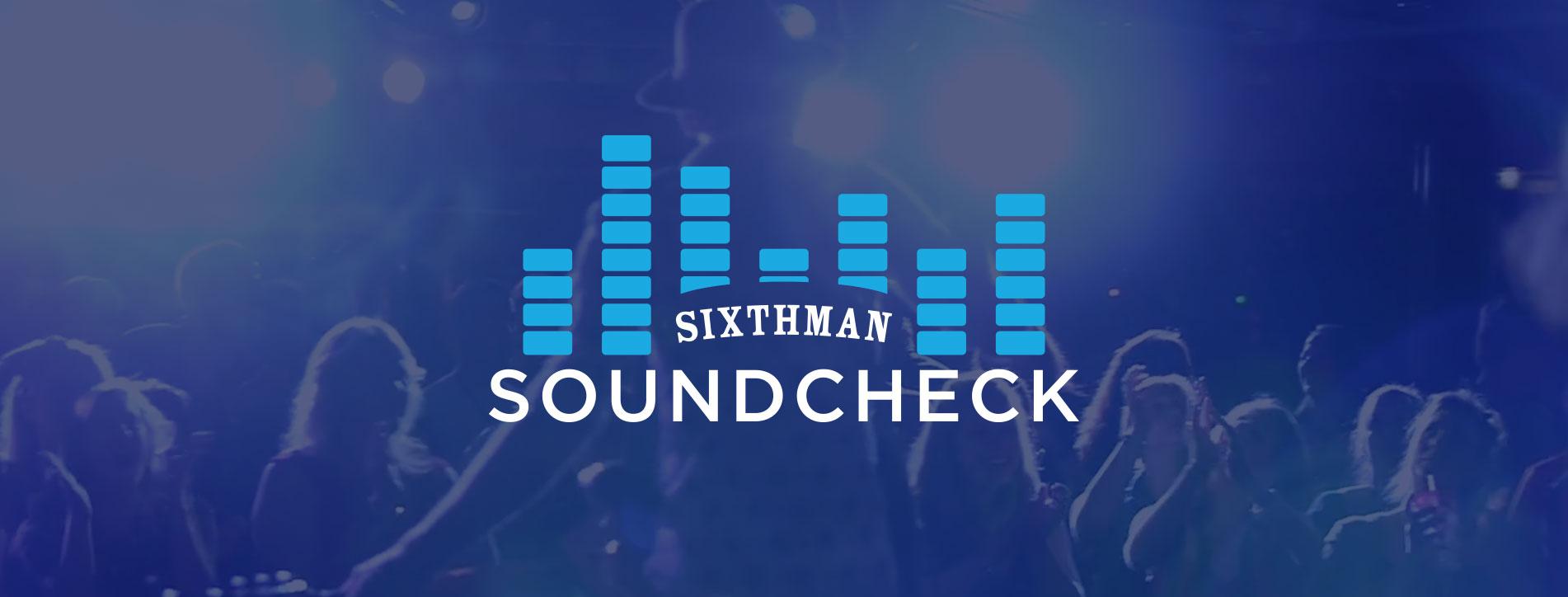 Sixthman Soundcheck