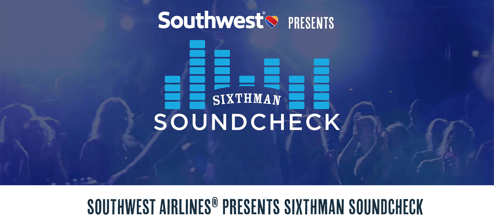 Southwest Airlines Presents Sixthman Soundcheck
